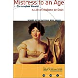 Mistress to an Age: A Life of Madame de Stael