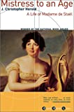 Image of Mistress to an Age: A Life of Madame De Stael