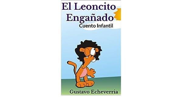 Cuento Infantil - El Leoncito Engañado (Cuentos Inventados, Cortos ...