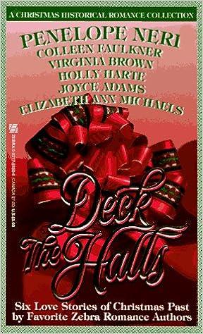 Deck The Halls Penelope Neri Colleen Faulkner Virginia Brown