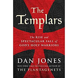 Download audiobook The Templars: The Rise and Spectacular Fall of God's Holy Warriors