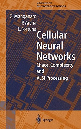 Cellular Neural Networks: Chaos, Complexity and VLSI Processing (Springer Series in Advanced Microelectronics) pdf