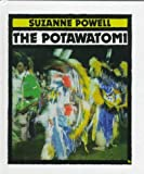 The Potawatomi, Suzanne I. Powell, 0531202682