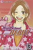 High School Debut, Vol. 13 by Kazune Kawahara (2010-02-02)