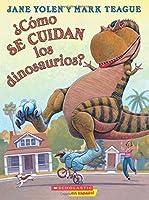¿Cómo se cuidan los dinosaurios?: