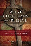 img - for What Christians Ought to Believe: An Introduction to Christian Doctrine Through the Apostles' Creed book / textbook / text book