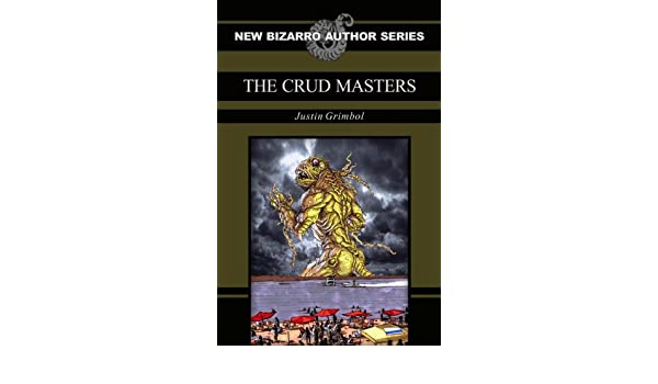 The Crud Masters (English Edition) eBook: Justin Grimbol ...