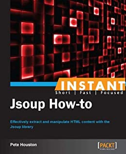 Instant Jsoup How-to eBook: Pete Houston: Amazon ca: Kindle