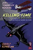Killing Time and Other Stories, Joel Townsley Rogers, 1605430005