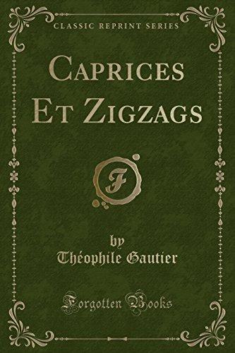 Caprices Et Zigzags (Classic Reprint)  [Gautier, Theophile] (Tapa Blanda)