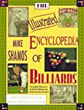 The Illustrated Encyclopedia of Billiards, Michael I. Shamos, 1558212191