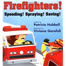 Firefighters: Speeding! Spraying! Saving! (Things That Go)