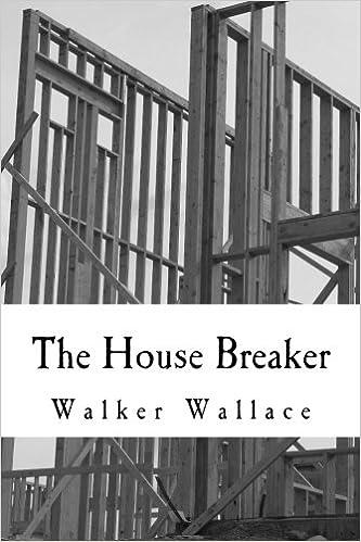 The House Breaker: Walker Wallace: 9780692578223: Amazon.com: Books