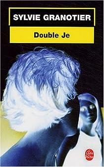 Double Je par Granotier