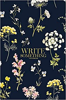 Amazon Com Notebook Write Something Watercolor Floral Pattern
