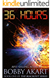 36 Hours: A Post-Apocalyptic EMP Survival Fiction Series (The Blackout Series Book 1)
