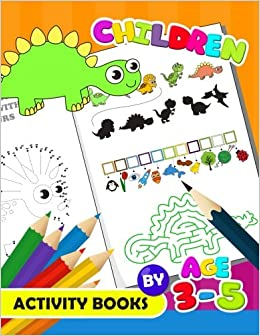 Children Activity Book By Age 3-5: Activity Book For Boy, Girls, Kids Ages 2-4,3-5,4-8 Game Mazes, Coloring, Crosswords, Dot To Dot, Matching, Copy Drawing, Shadow Match, Word Search Descargar PDF Gratis