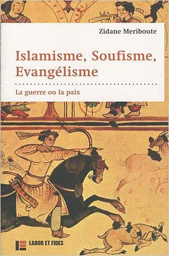 Livres gratuits Islamisme, soufisme, évangélisme : La guerre ou la paix pdf