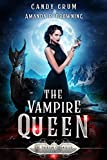 The Vampire Queen: A Therian Universe Novel (The Therian Chronicles Book 3)