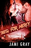 Beg For Mercy (Fate's Vultures Book 2)