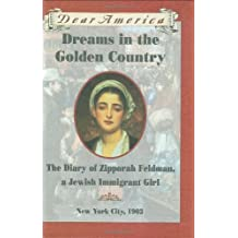 Dear America: Dreams in the Golden Country: The Diary of Zipporah Feldman, a Jewish Immigrant Girl
