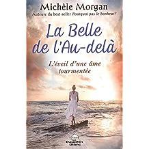 La Belle de l'au-delà : L'éveil d'une âme tourmentée (French Edition)