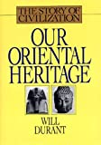 Our Oriental Heritage (Story of Civilization)