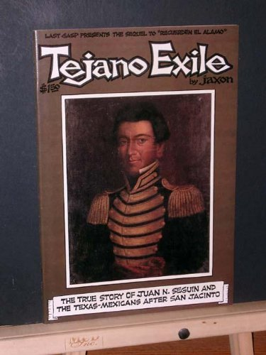 Tejano Exile: the True Story of Juan N Sequin and the Texas-Mexicans After San Jacinto, Jaxon (Greg Irons)