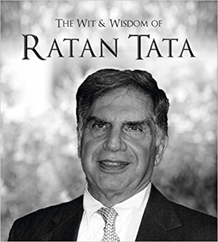 The Wits & Wisdom of Ratan Tata