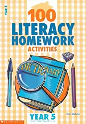 100 Literacy Homework Activities for Year 5: Year 5