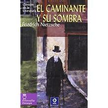 El caminante y su sombra (Clásicos de la literatura series)