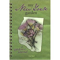 My New York Garden: A Gardener's Journal (My Gardener's Journal)