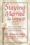 img - for Staying Married...and Loving It!: How To Get What You Want From Your Man Without Asking book / textbook / text book