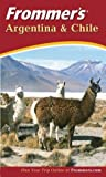 Frommer's Argentina and Chile, Shane Christensen and Kristina Schreck, 0764525387