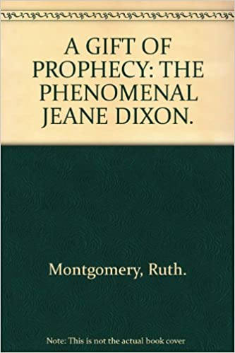 A Gift of Prophecy: the Phenomenal Jeane Dixon: RUTH MONTGOMERY: Amazon.com: Books