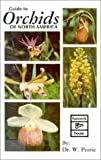 Guide to Orchids of North America, William Petrie, 0888390890