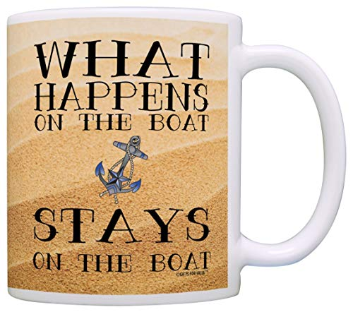 (Sailing Gift What Happens on the Boat Funny Boating Sailing Gag Gift Coffee Mug Tea Cup Sand)