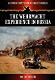 The Wehrmacht Experience in Russi, Bob Carruthers, 1781581177