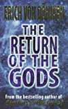 Return of the Gods, Erich von Däniken, 1862042535