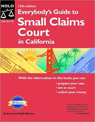 everybodys guide to small claims court in california everybodys guide to small claims court california edition