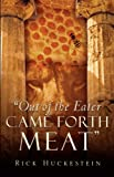 Out of the Eater Came Forth Meat, Richard Huckestein, 1594677476