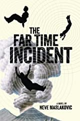 The Far Time Incident (The Incident Book 1)