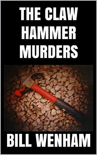 THE CLAW HAMMER MURDERS (The Inspector Meacham Mysteries Book 1)