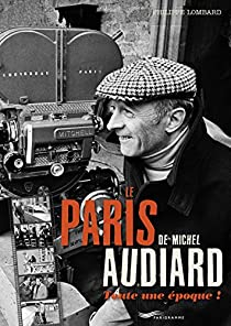 Le Paris de Michel Audiard par Philippe Lombard