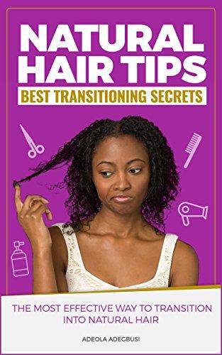 Natural Hair Tips: Transitioning Secrets