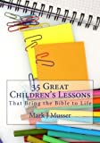 35 Great Children's Lessons that Bring the Bible to Life