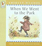 When We Went to the Park (Nursery Collection)