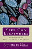 img - for Seek God Everywhere: Reflections on the Spiritual Exercises of St. Ignatius book / textbook / text book