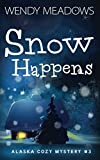 Snow Happens (Alaska Cozy Mystery) by  Wendy Meadows in stock, buy online here