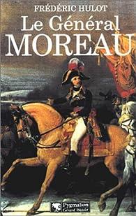 Le Général Moreau par Frédéric Hulot